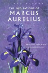 The Meditations of Marcus Aurelius: Spiritual Teachings and Reflections (Sacred Wisdom) - Marcus Aurelius, Alan Jacobs, George Long, Watkins