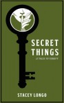 Secret Things - Stacey Longo