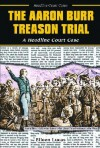 The Aaron Burr Treason Trial: A Headline Court Case - Eileen Lucas