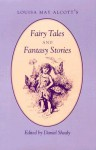 Louisa May Alcott'S: Fairy Tales Fantasy Stories - Daniel Shealy