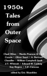 1950s Tales from Outer Space - Chad Oliver, William Campbell Gault, T.P. Caravan, Martin Pearson, Cecil Corwin, Oliver Saari, A. Bertram Chandler, J.T. M'Intosh, Edward W. Ludwig, Kay Rogers, Eric Shamblen