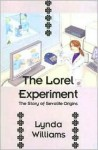 The Lorel Experiment: The Story of Sevolite Origins - Lynda Williams