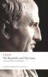The Republic and The Laws (Oxford World's Classics) - Cicero, Niall Rudd, J.G.F. Powell