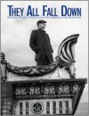 They All Fall Down: Richard Nickel's Struggle to Save America's Architecture - Richard Cahan