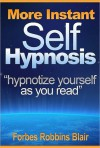 MORE Instant Self Hypnosis - Forbes Robbins Blair