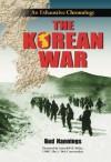 The Korean War: An Exhaustive Chronology - Bud Hannings