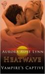 Vampire's Captive - Aurora Rose Lynn