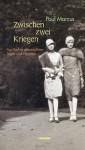 Zwischen zwei Kriegen: Aus Berlins glanzvollsten Tagen und Nächten (German Edition) - Paul Marcus