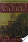 Gone for Soldiers: A Novel of the Mexican War - Jeff Shaara