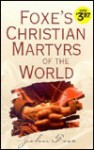 Foxe's Christian Martyrs of the World (Christian Library) - John Foxe
