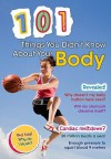 101 Things You Didn't Know about Your Body - John Townsend