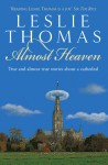 Almost Heaven: Tales from a Cathedral - Leslie Thomas