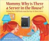 Mommy, Why Is There A Server In The House? - Tom O'Connor