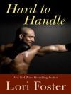 Hard To Handle - Lori Foster