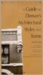 A Guide to Denver's Architectural Styles and Terms - Diane Wilk, Cynthia S. Herrick, Jack A. Murphy