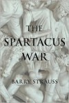 The Spartacus War - Barry S. Strauss