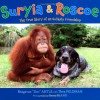 Suryia and Roscoe: The True Story of an Unlikely Friendship - Bhagavan Antle, Barry Bland, Thea Feldman