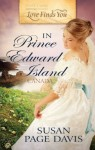 Love Finds You in Prince Edward Island, Canada - Susan Page Davis