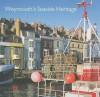 Weymouth's Seaside Heritage - Allan Brodie, David Stuart, Gary Winter, Colin Ellis