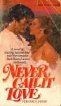 Never Call It Love - Veronica Jason