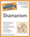 The Complete Idiot's Guide to Shamanism - Gini Scott