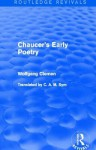 Chaucer's Early Poetry (Routledge Revivals) - Wolfgang Clemen
