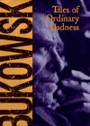 Tales of Ordinary Madness - Charles Bukowski