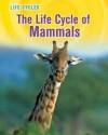 The Life Cycle of Mammals - Susan H. Gray