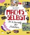 Mach's selbst: Do it yourself für Mädchen - Sonja Eismann, Chris Köver, Daniela Burger