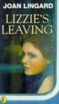 Lizzie's Leaving - Joan Lingard