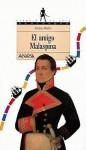 El Amigo Malaspina - Andreu Martín