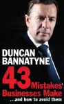 43 Mistakes Businesses Make...and How to Avoid Them - Duncan Bannatyne