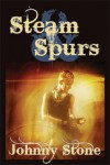 Steam & Spurs - Johnny Stone