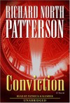 Conviction: a Novel - Richard North Patterson, Patricia Kalember
