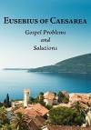 Eusebius of Caesarea: Gospel Problems and Solutions - Eusebius, Roger Pearse, David G.D. Miller, Adam C. McCollum, Carol Downer
