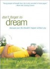 Dream: Dont Let Your Life Happen Without You - Tim Dowdy, Tim Luke