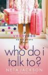 Who Do I Talk To? (A Yada Yada House of Hope Novel) - Neta Jackson