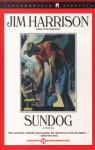 Sundog (Contemporary Classics) - Jim Harrison