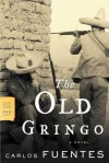 The Old Gringo: A Novel - Carlos Fuentes, Margaret Sayers Peden