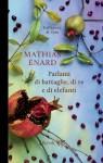 Parlami di battaglie, di re e di elefanti - Mathias Énard, Yasmina Mélaouah