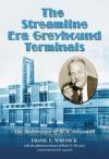 The Streamline Era Greyhound Terminals: The Architecture of W.S. Arrasmith - Frank E. Wrenick, Richard Longstreth