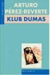 Klub Dumas - Arturo Pérez-Reverte