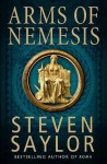 Arms of Nemesis: A Mystery of Ancient Rome - Steven Saylor