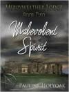 Malevolent Spirit - Pauline Holyoak