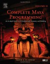 Complete Maya Programming Volume II: An In-Depth Guide to 3D Fundamentals, Geometry, and Modeling - David Gould