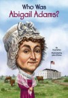 Who Was Abigail Adams? - True Kelley