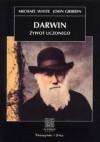 Darwin. Żywot uczonego - Michael White, John Gribbin