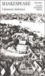 I drammi dialettici - Eugenio Montale, Luigi Squarzina, Giorgio Melchiori, William Shakespeare