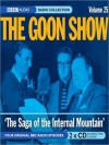 The Saga of the Internal Mountain: The Goon Show, Volume 25 - Spike Milligan