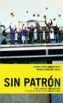 Sin Patrón: Stories from Argentina's Worker-Run Factories - Lavaca Collective, Katherine Kohlstedt, Naomi Klein, Avi Lewis
